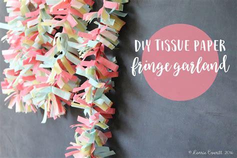 How To Make Tissue Paper Garland - lorrie everitt studio diy tissue paper fringe garland
