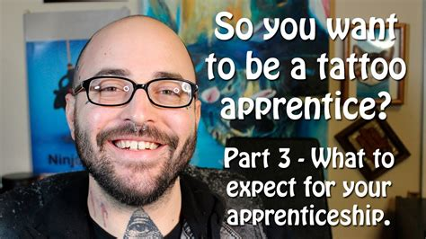 how to become a tattoo apprentice how to become a apprentice part 3 what to expect