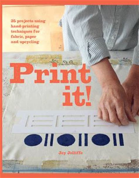 printable fabric projects print it 25 original projects using hand printing