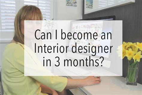 become an interior designer can i become an interior designer in 3 months jo