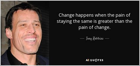 anthony greater is he tony robbins quote change happens when the of