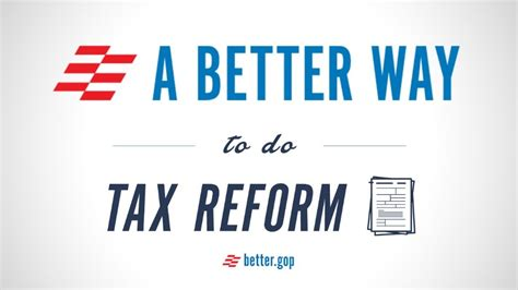 tax reform a better way for tax reform gop gov