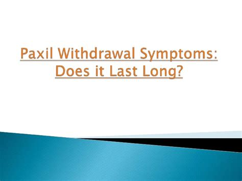 Paxil Detox How by Paxil Withdrawal Symptoms Does It Last