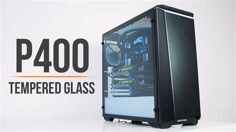 phanteks announce their new p400 and p400s tempered glass windowed closed advice wanted my 1st pc 1000us page 2 new
