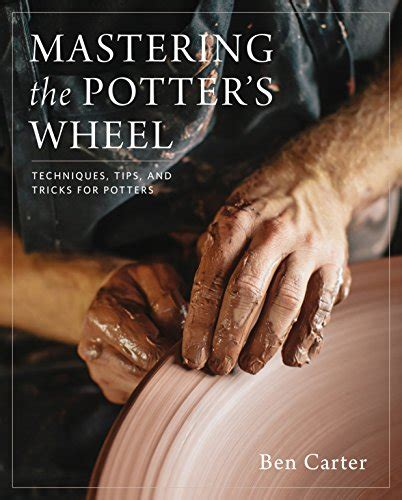 Pdf Mastering Potters Wheel Techniques Tricks pdf mastering the potter s wheel techniques tips and