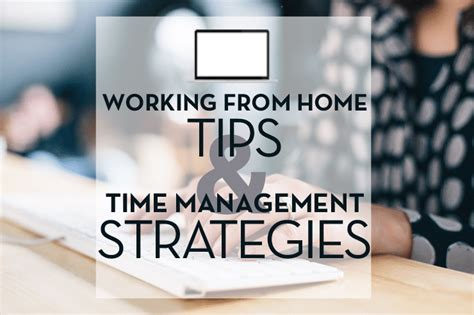 working from home tips time management strategies our