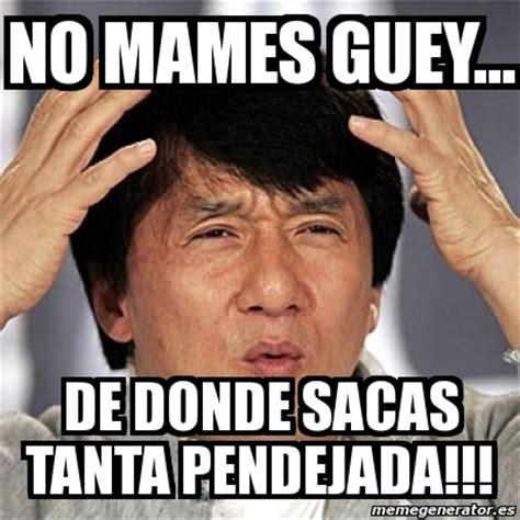 Meme Mexicano - meme jackie chan no mames guey de donde sacas tanta pendejada 252510