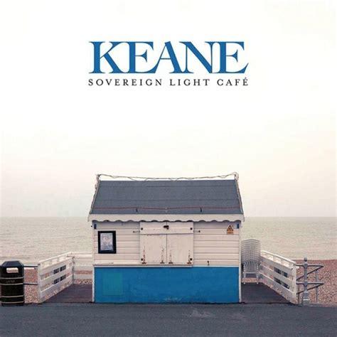 Sovereign Light Cafe by Keane Sovereign Light Caf 233 Lyrics Genius Lyrics