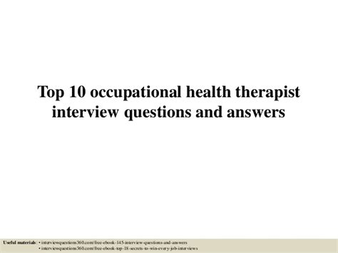 top 10 occupational health therapist questions and answers