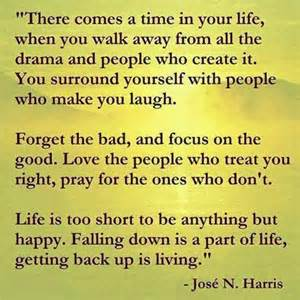Life is too short to be anything but happy falling down is a part of