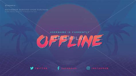 Twitch Offline Banner Templates Offline Screens For Your Twitch Channel Twitch Offline Banner Template