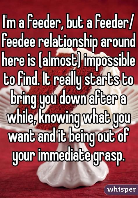 Feedee Feeder Relationship i m a feeder but a feeder feedee relationship around here
