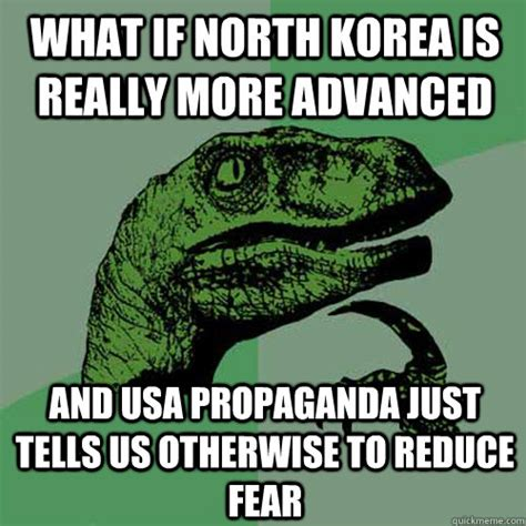 Propaganda Meme - what if north korea is really more advanced and usa