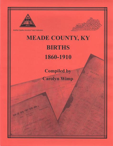 Ky Birth Records Index Meade Co Ky Births 1860 1910 Ancestral Trails Historical Society