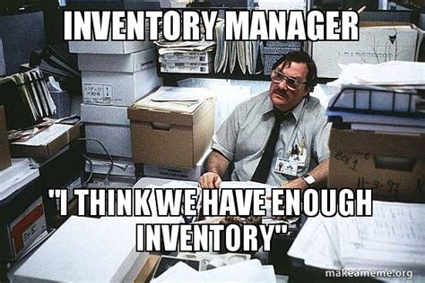 Inventory Meme - inventory meme 28 images inventory meme 28 images