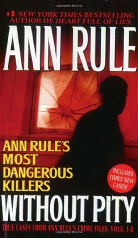 without pity rule s most dangerous killers by rule reviews discussion bookclubs lists