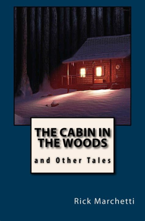 In The Cabin In The Woods Song by Store Rick Marchetti Author