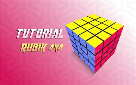 tutorial rubik dengan gambar cara menyelesaikan rubik 4x4 dengan mudah sakurahitam