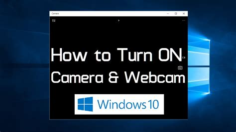 xp setup not working how to turn on webcam and camera in windows 10 simple