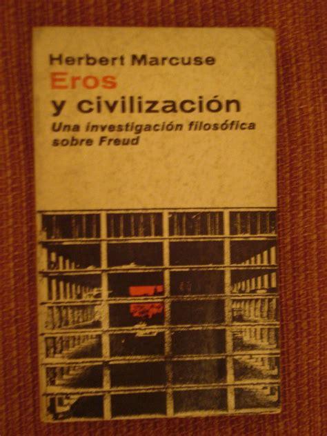 libro eros y civilizacion herbert marcuse quot eros y civilizaci 243 n quot investigaciones cient 237 ficas y psicoterapia