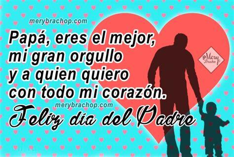 imagenes de amor para mi pspa frases de amor para mi pap 225 feliz d 237 a del padre entre
