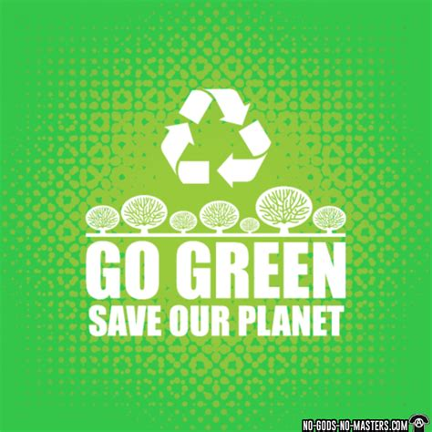Save Our Planet t shirt go green save our planet no gods no masters