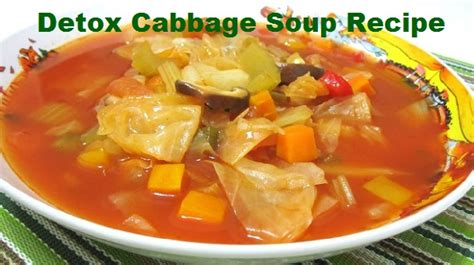 Detox Soup Diet Recipe by Detox Cabbage Soup Recipe Healthy Viperson