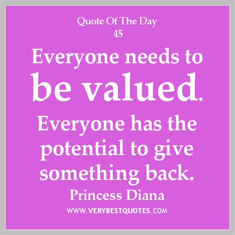 The Day Something To by Everyone Has Value Quotes Quotesgram