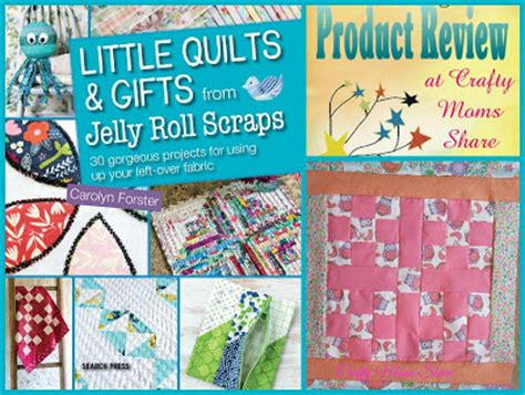 crafty quilts and gifts from jelly roll scraps book review
