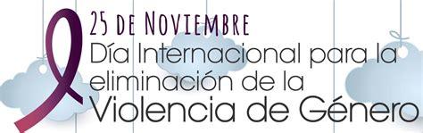 imagenes dia mundial contra la violencia de genero alcantarilla conmemorar 225 el 25 n d 237 a internacional para