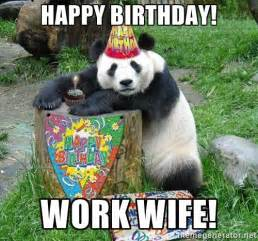 Happy Birthday Wife Meme - happy birthday work wife happy birthday panda meme