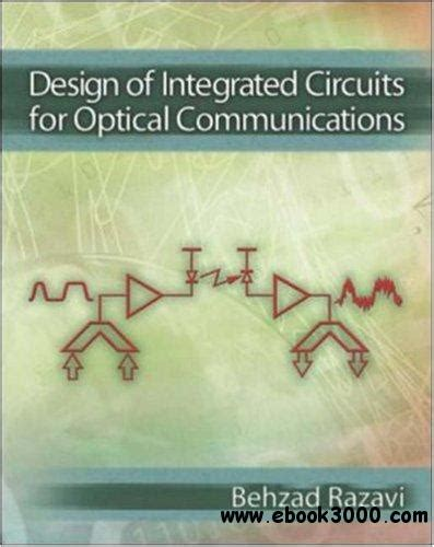 design of integrated circuits for optical communications free design of integrated circuits for optical communications free ebooks