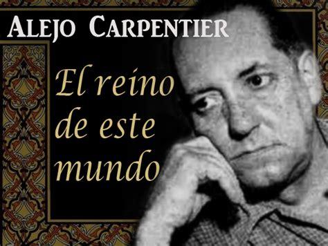 el reino de este 8432224952 alejo carpentier writer musicologist cuban descendant alejo carpentier escritor