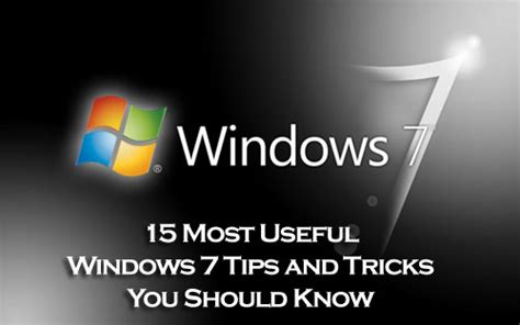 15 tips and tricks to get the most out of your samsung 15 most useful windows 7 tips and tricks you should know