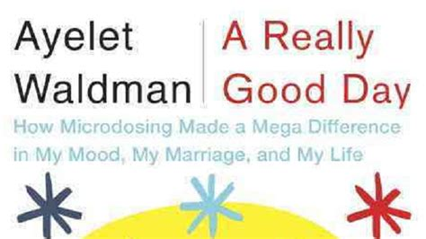 a really day how microdosing made a mega difference in my mood my marriage and my books chip franklin ayelet waldman kgo am
