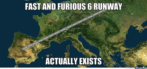 Fast 6 Meme - fast and furious 6 runway by amazo meme center