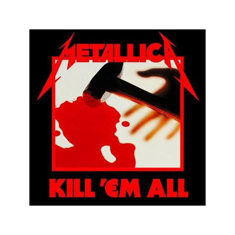 metallica kill em all metallica kill em all lp 29 99