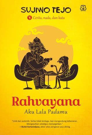 Rahvayana By Sujowotejo quote by sujiwo tejo hanuman tertarik pada trijata lantaran trijata