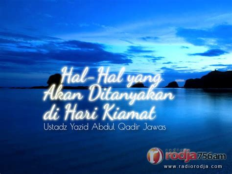 download mp3 ceramah tentang hari kiamat hal hal yang akan ditanyakan di hari kiamat ustadz yazid