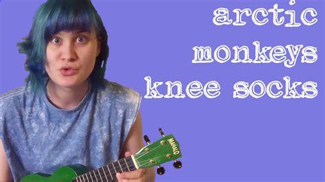 ukulele tutorial arctic monkeys arctic monkeys knee socks ukulele cover youtube