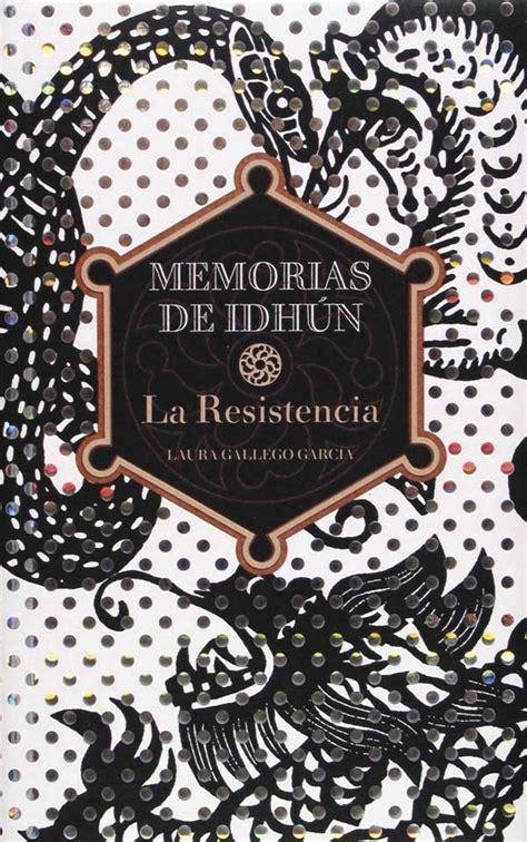 libro memorias de idhn la sin libros no soy nada memorias de idhun la resistencia