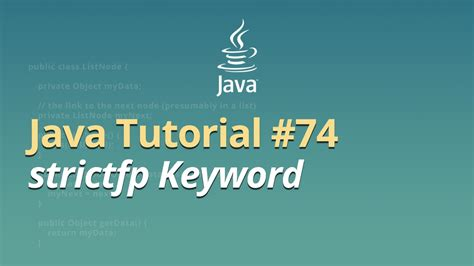 java tutorial this keyword java tutorial 74 strictfp keyword youtube