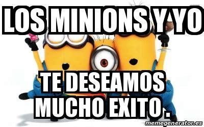 Memes De Los Minions En Espaã Ol - meme personalizado los minions y yo te deseamos mucho