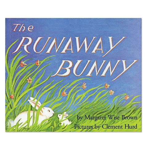 the runaway bunny the runaway bunny read all about it our 50 all time