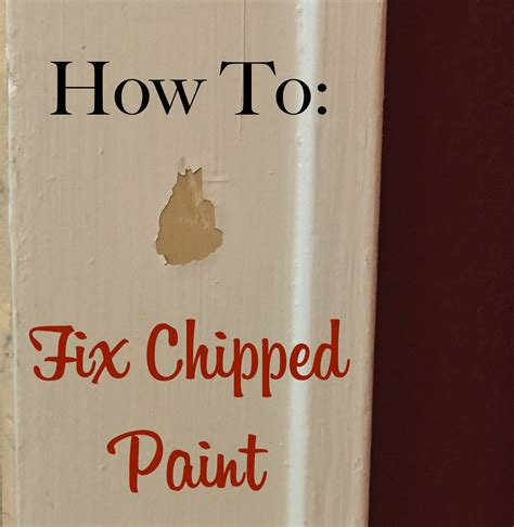 how to paint a how to fix chipped paint the craftsman blog