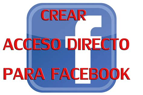 escritorio facebook como crear un acceso directo para faceboook o cualquier