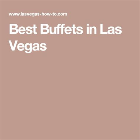 best buffet deals in las vegas top 25 ideas about las vegas buffet deals on