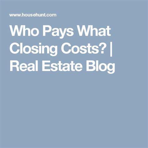 who pays the closing costs when buying a house 1000 ideas about closing costs on pinterest home buying process real estate tips