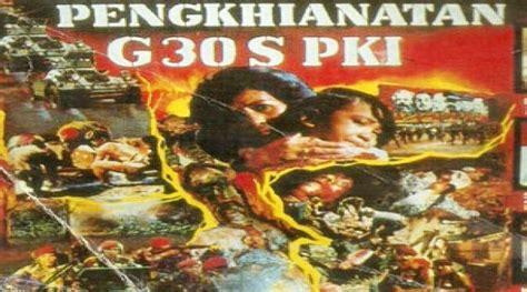 film jaman pki nonton film g30s pki online bolehkah anak nonton film g30s