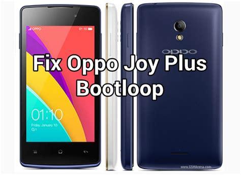 themes oppo joy plus cara mudah fix problem bootloop di oppo joy plus r1011ex